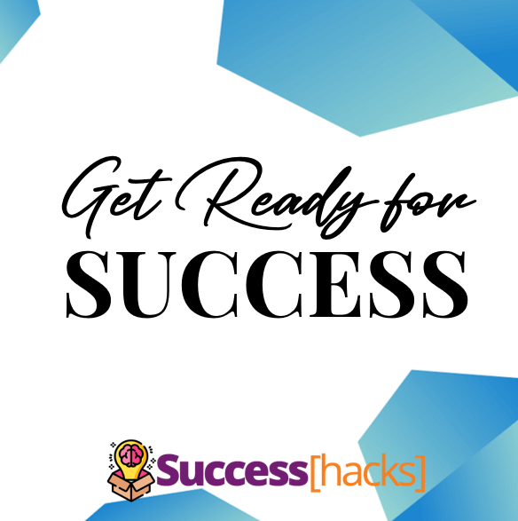 Get ready for success.