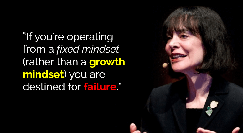 If you're operating from a fixed mindset (rather than a growth mindset) you are destined for failure.