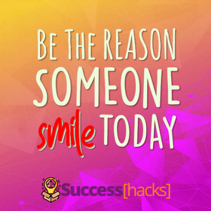 Quote of the Day: Be the Reason Someone Smile Today